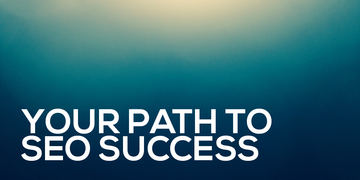 your path to seo success