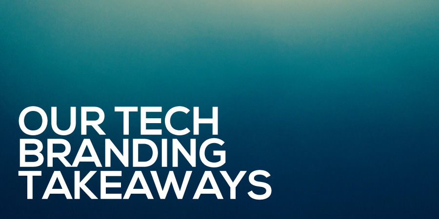 brand- our tech branding takeaways-fish-tank-creative